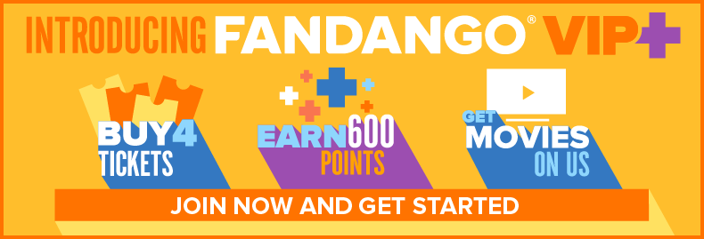 Introducing FandangoVIP+ -- Join now and get started.