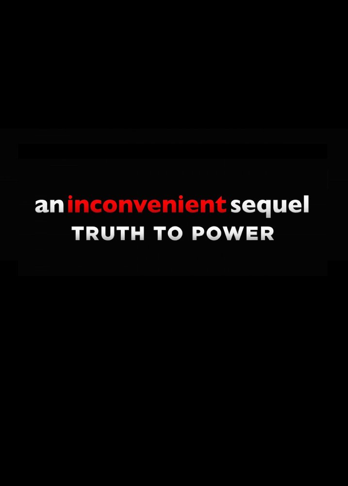 An Inconvenient Sequel: Truth to Power poster art