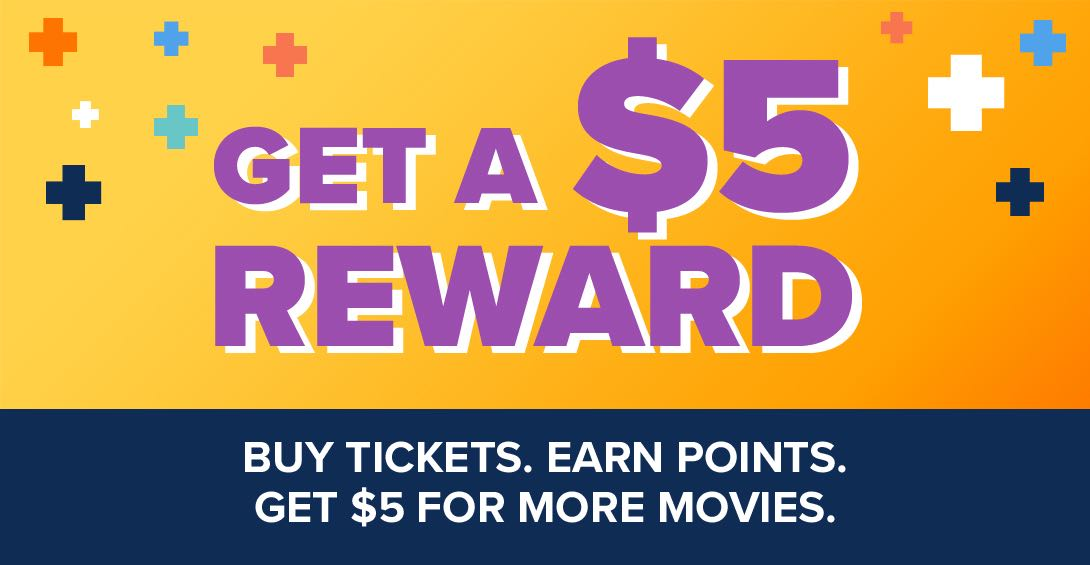 Get a $5 Reward. Buy Tickets. Earn Points.