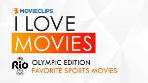 I Love Movies: Olympic Athletes' Favorite Sports Movies