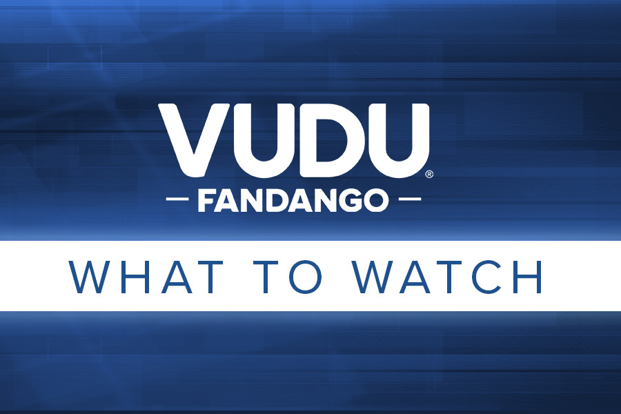 What to Watch on Vudu