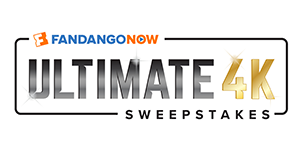 <b>FandangoNOW's Ultimate 4K Sweeps!</b>