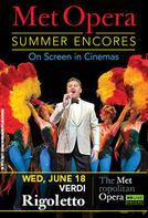 Rigoletto Met Summer Encore