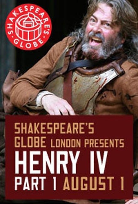 The Globe Theatre Presents Henry IV Part 1 Photos + Posters