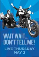 Wait Wait…Don't Tell Me! Live