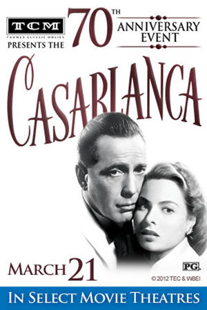 """Poster art for """"TCM Presents Casablanca 70th Anniversary Event."""""""