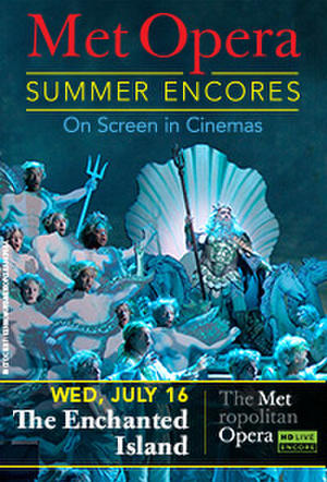 """Poster art for """"Met Summer Encore - The Enchanted Island."""""""