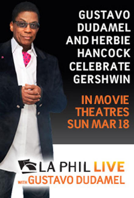 LA Phil Live: Gustavo Dudamel and Herbie Hancock Celebrate Gershwin Photos + Posters