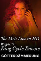 Gotterdammerung: Met Opera Ring cycle Encore