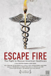 Escape Fire: The Fight to Rescue American Healthcare showtimes and tickets