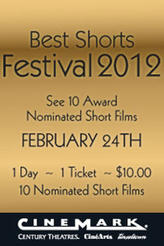 Cinemark's Best Shorts Festival 2012 showtimes and tickets