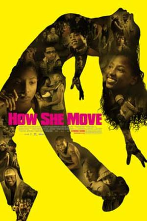 """Poster art for """"How She Move."""""""