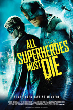 "Poster art for ""All Superheroes Must Die."""