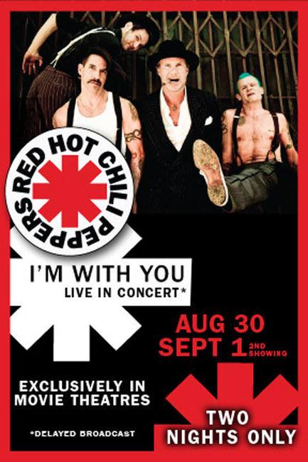 Red Hot Chili Peppers Live: I'm With You Photos + Posters
