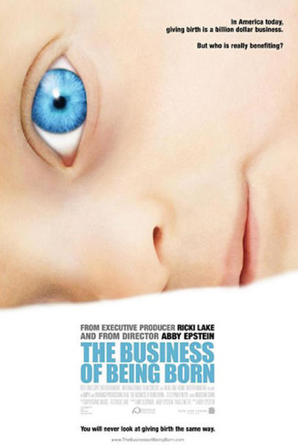 The Business of Being Born Photos + Posters