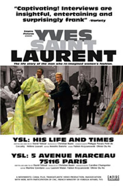 Yves Saint Laurent: His Life and Times Photos + Posters