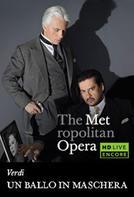 The Metropolitan Opera: Un Ballo in Maschera Encore