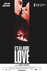 It's All About Love showtimes and tickets