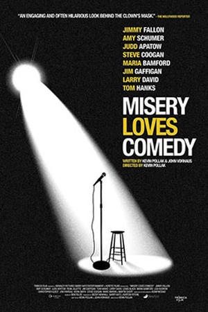"Poster for ""Misery Loves Comedy."""