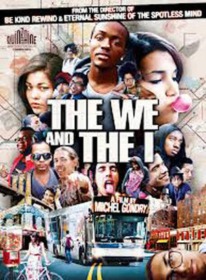 "Poster art for ""The We and The I."""