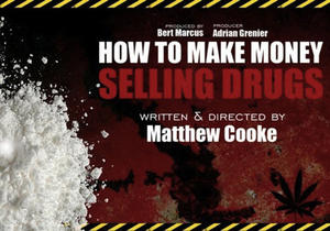 "Poster art for ""How to Make Money Selling Drugs."""