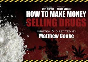 "Poster art for ""How to Make Money Selling Drugs."""