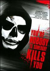 You're Nobody 'Til Somebody Kills You showtimes and tickets