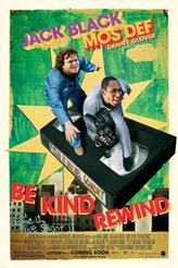 Be Kind Rewind showtimes and tickets