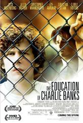 The Education of Charlie Banks showtimes and tickets