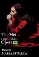 The Metropolitan Opera: Maria Stuarda