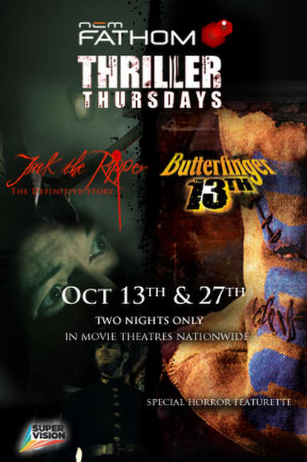 Jack the Ripper and Butterfinger the 13th Photos + Posters