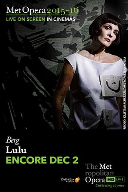 The Metropolitan Opera: Lulu ENCORE Photos + Posters
