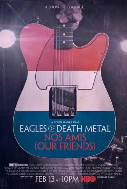 Eagles of Death Metal: Nos Amis (Our Friends) Photos + Posters