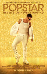 Popstar: Never Stop Never Stopping  showtimes and tickets