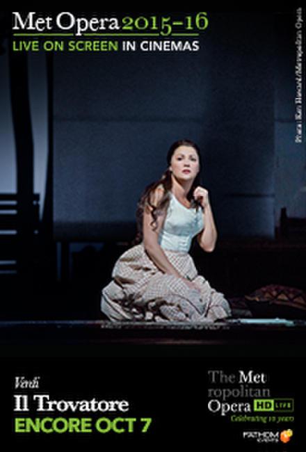 The Metropolitan Opera: Il Trovatore ENCORE Photos + Posters