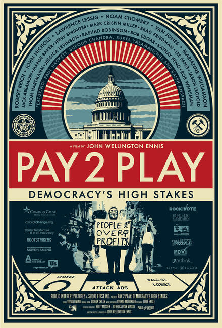 Pay 2 Play: Democracy's High Stakes Photos + Posters