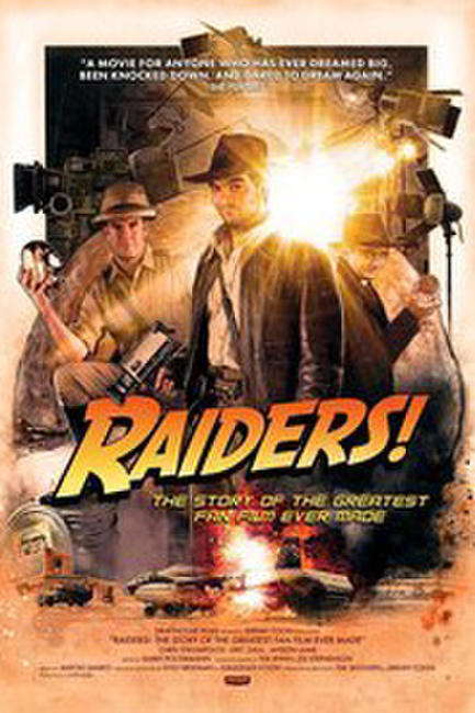 Raiders!: The Story of the Greatest Fan Film Ever Made Photos + Posters