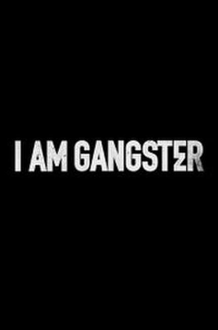 I am Gangster Photos + Posters