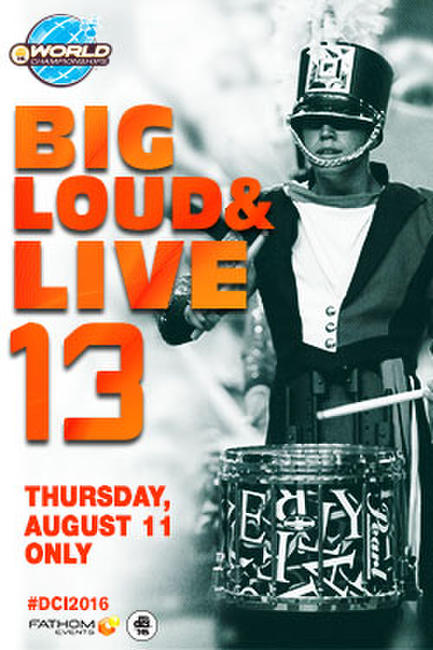 DCI 2016: Big, Loud & Live 13 Photos + Posters