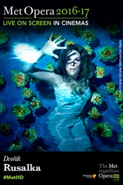 The Metropolitan Opera: Rusalka Photos + Posters