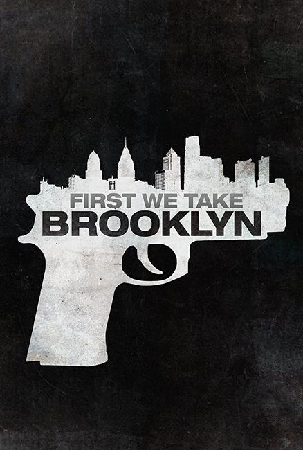 First We Take Brooklyn  Photos + Posters