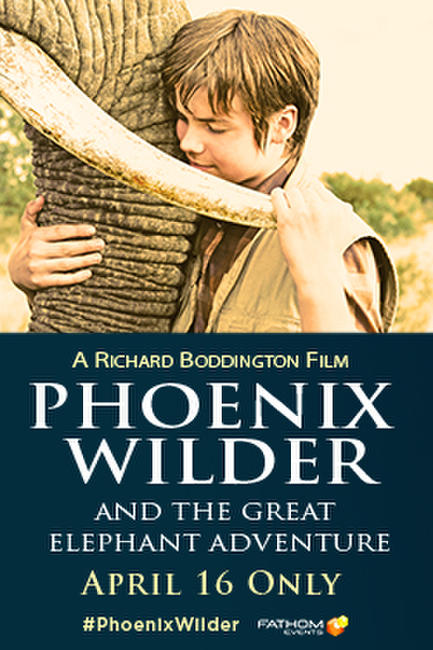 Phoenix Wilder: And The Great Elephant Adventure Photos + Posters