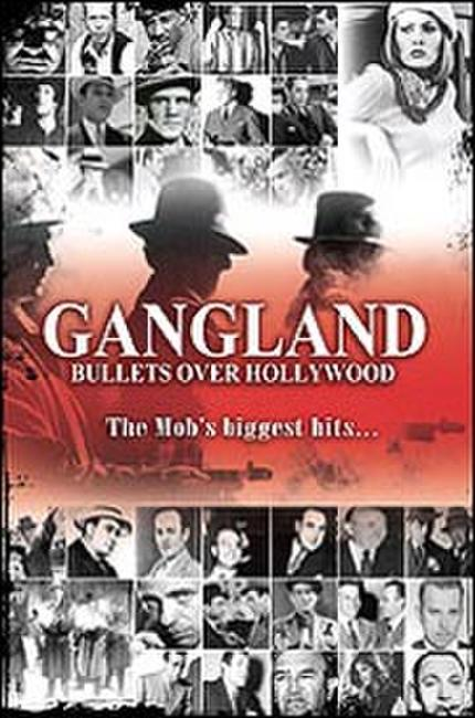 Gangland: Bullets Over Hollywood Photos + Posters
