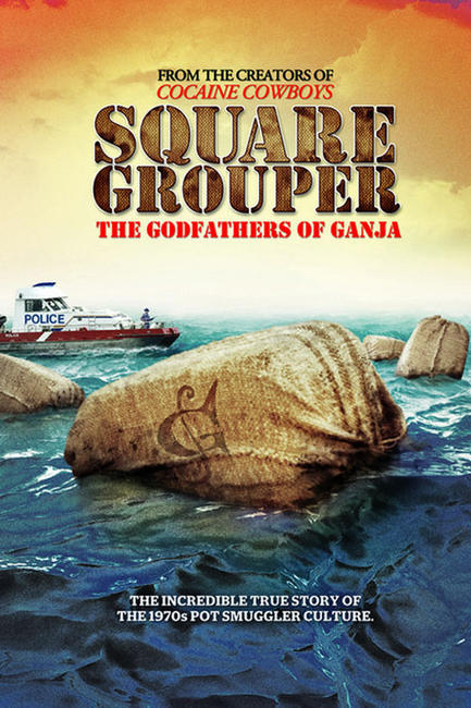 Square Grouper: The Godfathers of Ganja Photos + Posters