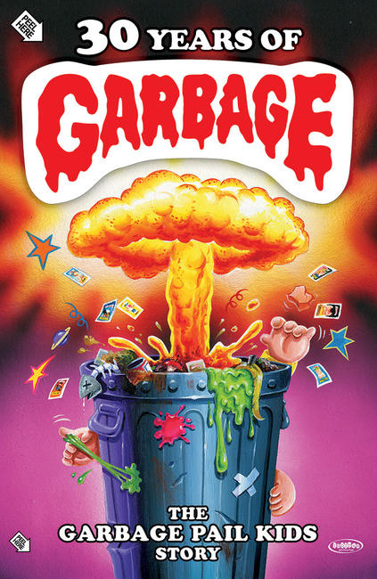 30 Years of Garbage: The Garbage Pail Kids Story Photos + Posters