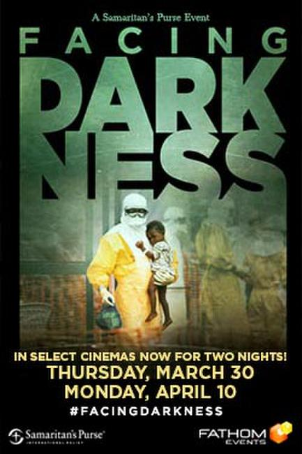 Samaritan's Purse pres. Facing Darkness Photos + Posters