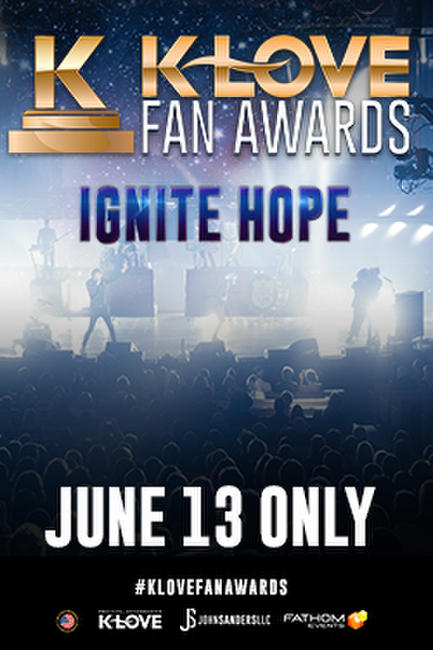 """The K-LOVE Fan Awards """"Ignite Hope"""" Photos + Posters"""