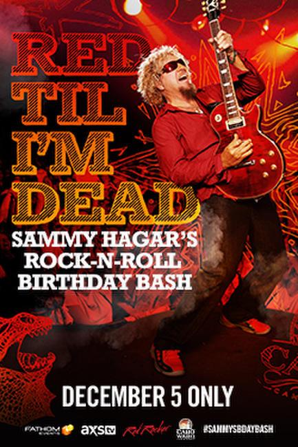 RED TILL I'M DEAD: SAMMY HAGAR'S BIRTHDAY BASH Photos + Posters