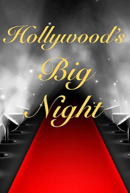 HOLLYWOOD'S BIG NIGHT EVENT Photos + Posters