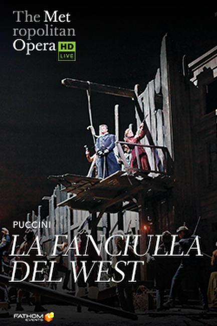 The Metropolitan Opera: La Fanciulla del West Photos + Posters